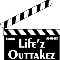 @lifez-outtakez