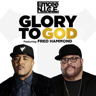 """Emcee N.I.C.E. - """"Glory to God"""" (feat. Fred Hammond)"""