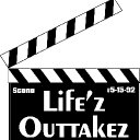 Life'z Outtakez